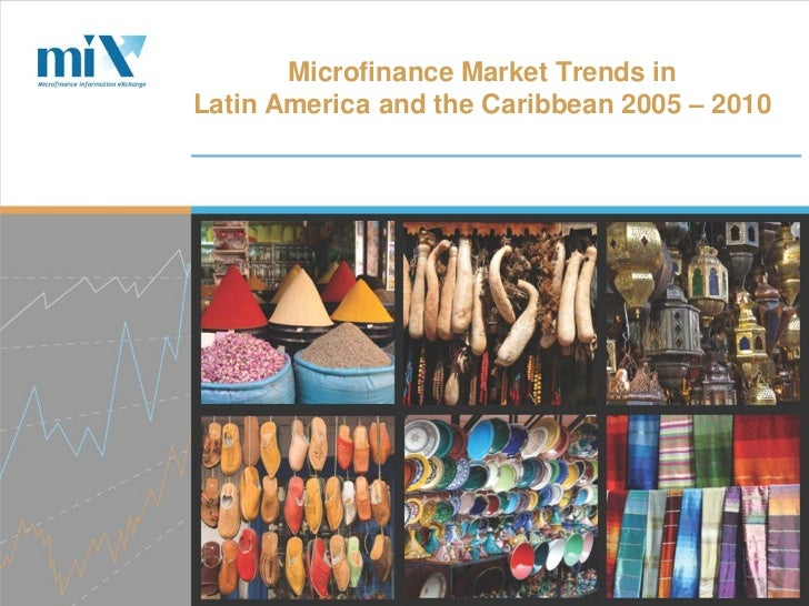Microfinance Market Trends inLatin America and the Caribbean 2005 – 2010