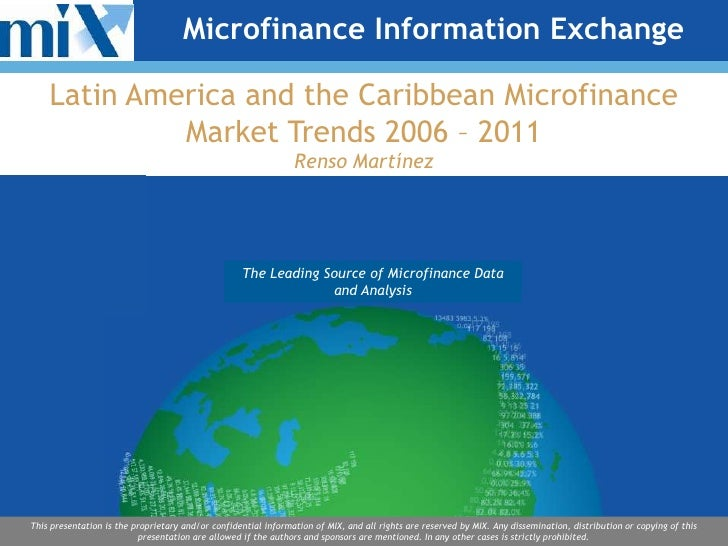 Microfinance Information Exchange    Latin America and the Caribbean Microfinance             Market Trends 2006 – 2011   ...
