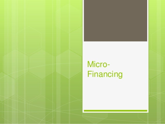 Micro-  Financing