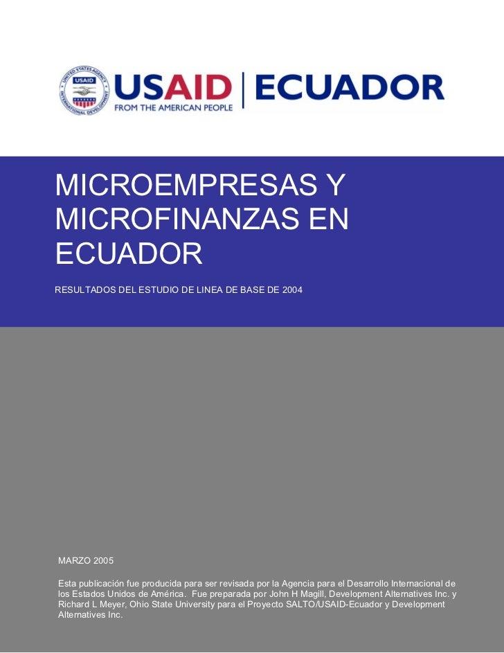 MICROEMPRESAS YMICROFINANZAS ENECUADORRESULTADOS DEL ESTUDIO DE LINEA DE BASE DE 2004MARZO 2005Esta publicación fue produc...