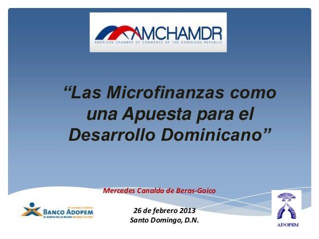 """""""Las Microfinanzas como  una Apuesta para el Desarrollo Dominicano""""    Mercedes Canalda de Beras-Goico            26 de fe..."""