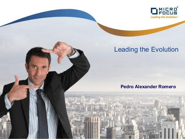 1 Confidential and PrivateMicro Focus – Sales – January 2011Leading the EvolutionPedro Alexander Romero