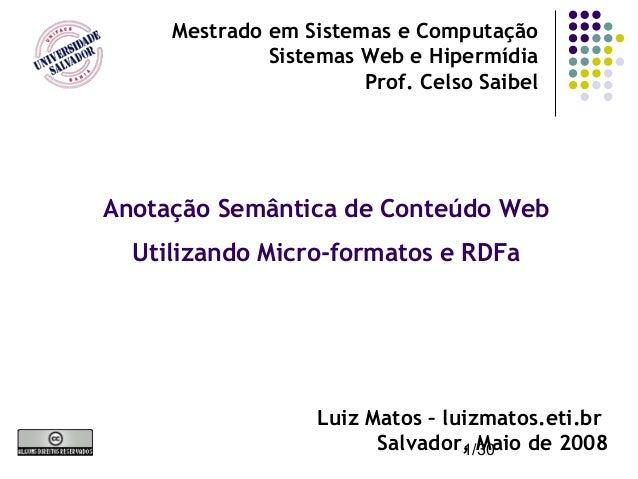 1/30 Anotação Semântica de Conteúdo Web Utilizando Micro-formatos e RDFa Mestrado em Sistemas e Computação Sistemas Web e ...