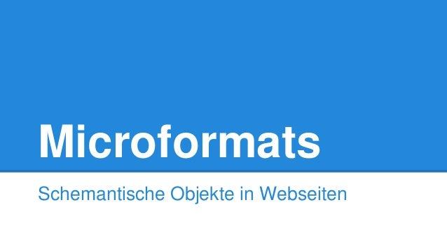 Microformats Schemantische Objekte in Webseiten