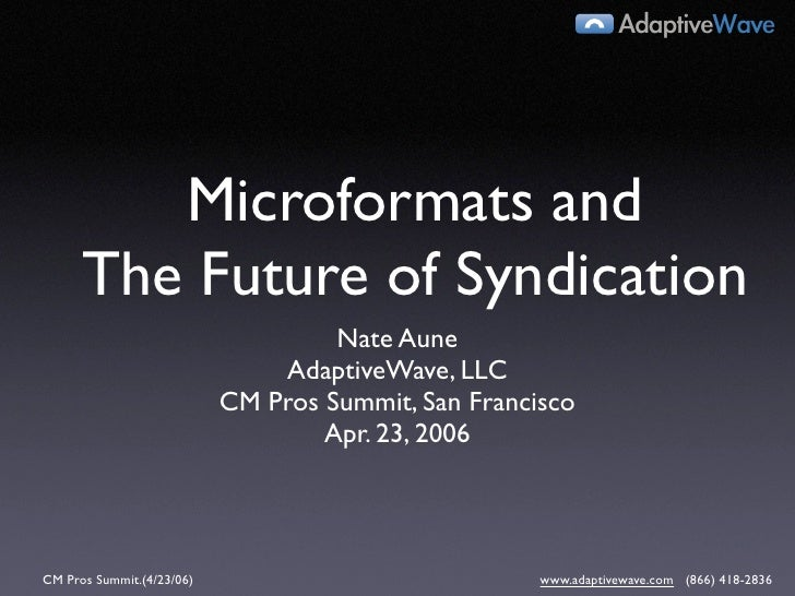 AdaptiveWave              Microformats and       The Future of Syndication                                     Nate Aune  ...