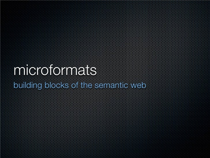 microformats building blocks of the semantic web