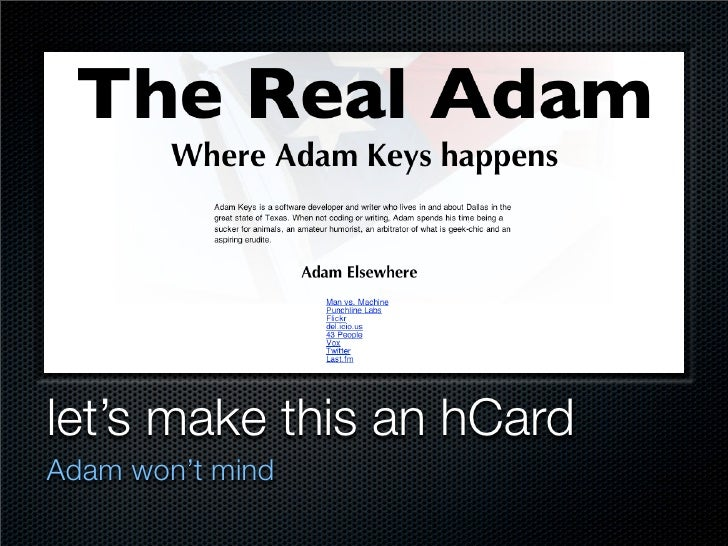 <body>class=quot;vcardquot;> <body   <div id=quot;headerquot;>     <h1>The Real Adam</h1>     <h2>Where Adam Keys happens<...