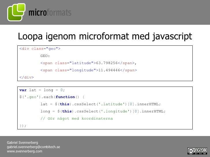 Loopa igenom microformat med javascript < div   class = &quot;geo&quot;> GEO:  < span   class = &quot;latitude&quot;> 63.7...