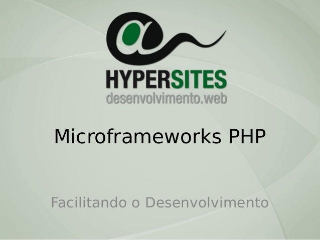 Microframeworks PHP Facilitando o Desenvolvimento