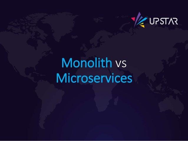 Monolith vs Microservices