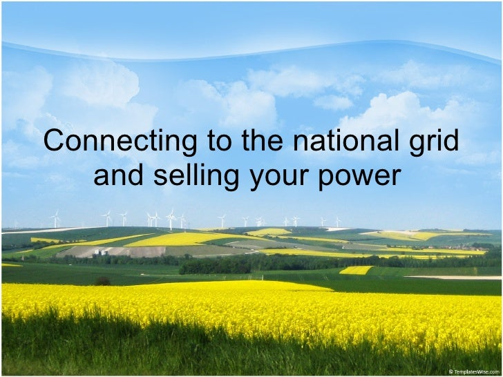 Connecting to the national grid and selling your power