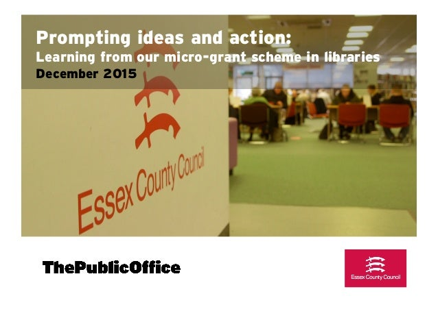 Prompting ideas and action: Learning from our micro-grant scheme in libraries December 2015