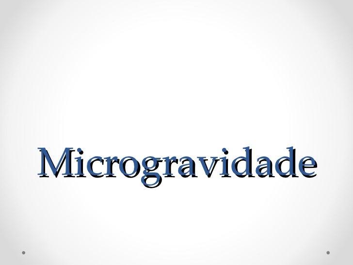 Microgravidade