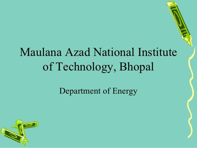 Maulana Azad National Institute   of Technology, Bhopal       Department of Energy