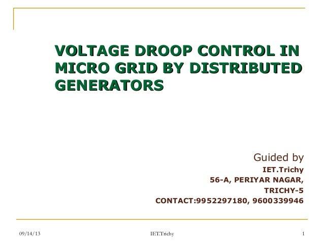 09/14/13 1 VOLTAGE DROOP CONTROL INVOLTAGE DROOP CONTROL IN MICRO GRID BY DISTRIBUTEDMICRO GRID BY DISTRIBUTED GENERATORSG...