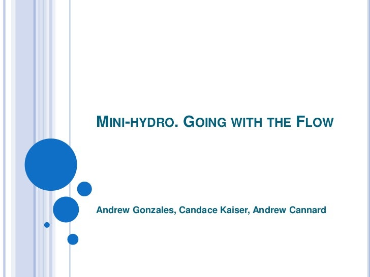 MINI-HYDRO. GOING WITH THE FLOWAndrew Gonzales, Candace Kaiser, Andrew Cannard