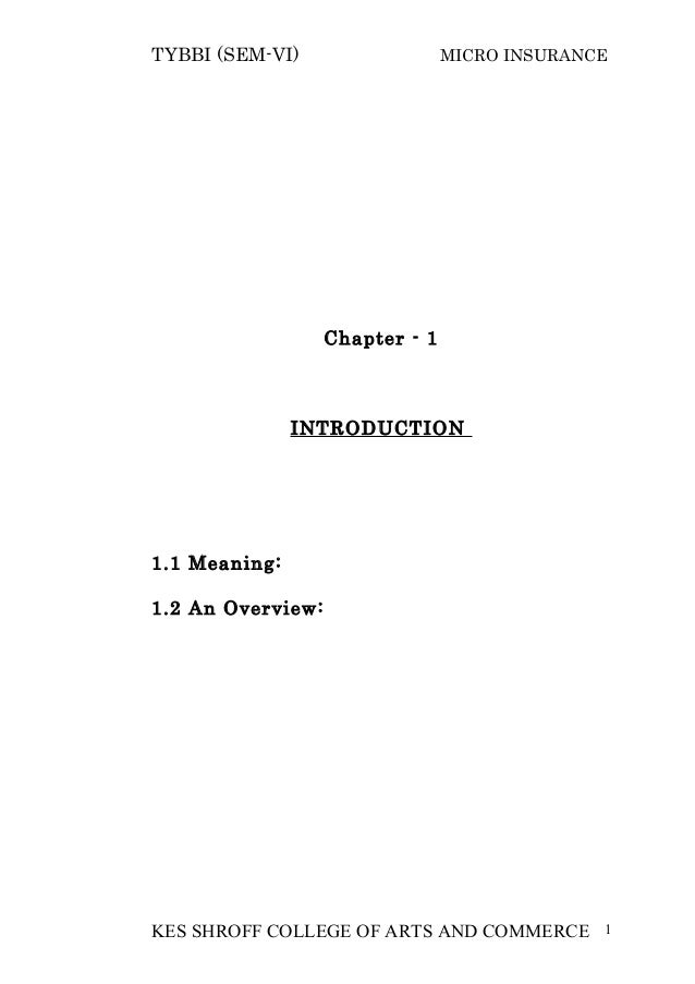 TYBBI (SEM-VI) MICRO INSURANCE Chapter - 1 INTRODUCTION 1.1 Meaning: 1.2 An Overview: KES SHROFF COLLEGE OF ARTS AND COMME...
