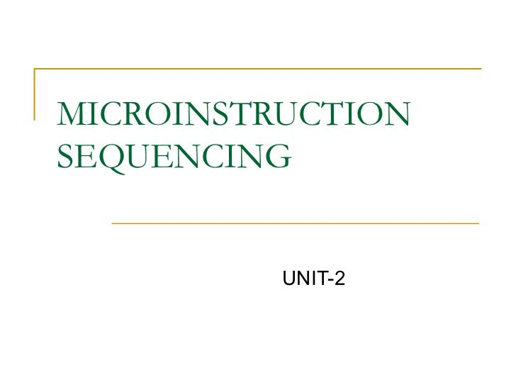 MICROINSTRUCTION SEQUENCING UNIT-2