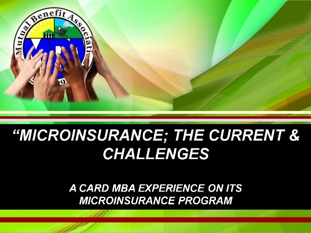 TOPICS TO BE DISCUSSEDI.     Brief Description of CARD MBAII.    Contributions of CARD MBA to Microinsurance       Industr...
