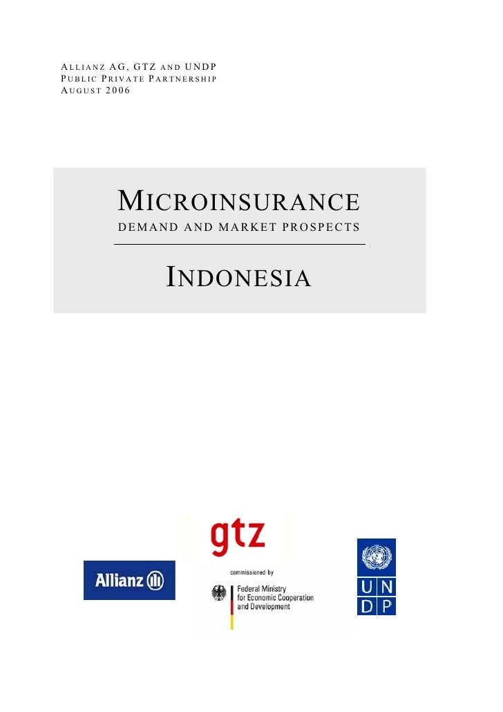 ALLIANZ AG, GTZ AND UNDPPUBLIC PRIVATE PARTNERSHIPAUGUST 2006         M ICROINSURANCE         DEMAND AND MARKET PROSPECTS ...