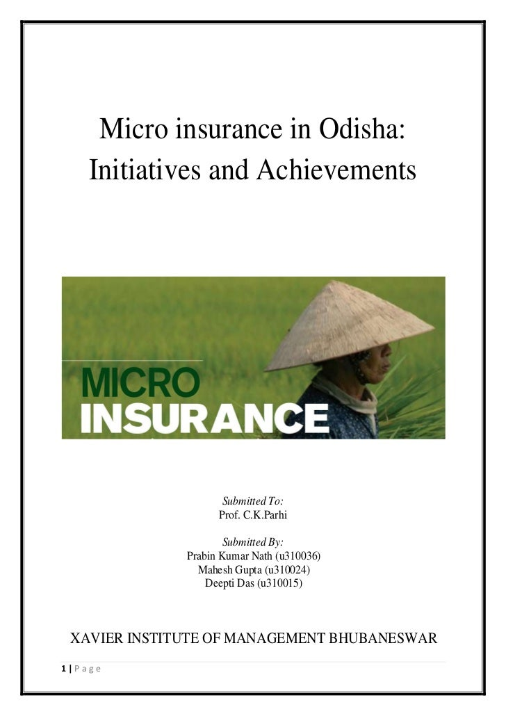 Micro insurance in Odisha:    Initiatives and Achievements                     Submitted To:                    Prof. C.K....