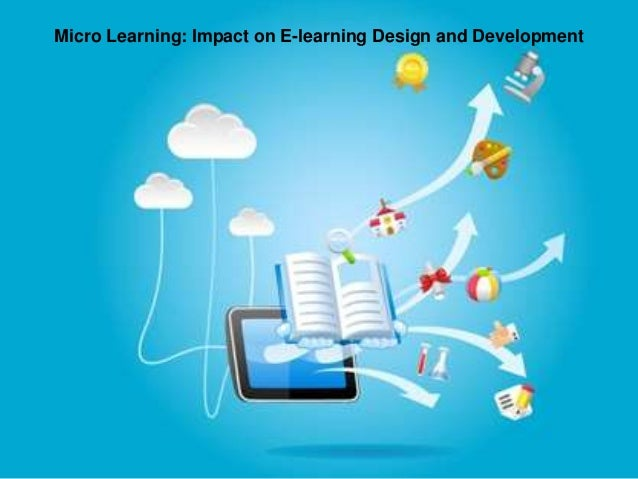 Learning: Impact on E-learning Design and Development