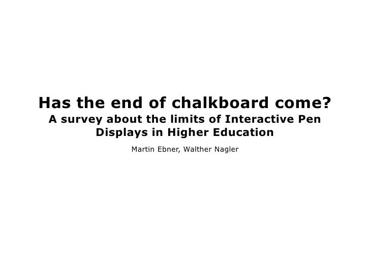 Has the end of chalkboard come?  A survey about the limits of Interactive Pen         Displays in Higher Education        ...