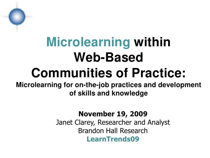 Microlearning within           Web-Based     Communities of Practice: Microlearning for on-the-job practices and developme...