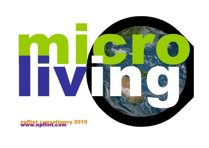 micro living npflint consultancy 2010 www.npflint.com