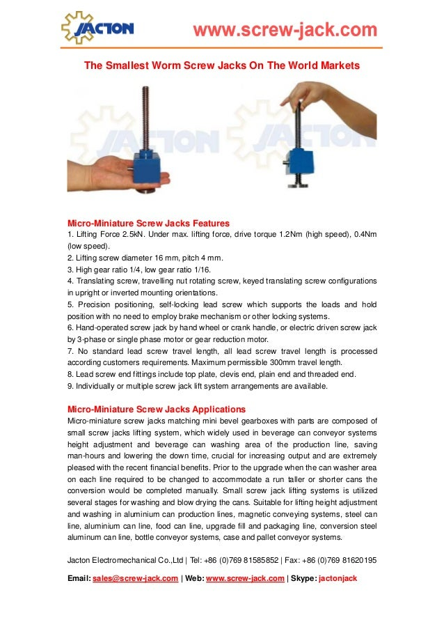 The Smallest Worm Screw Jacks On The World Markets  Micro-Miniature Screw Jacks Features 1. Lifting Force 2.5kN. Under max...