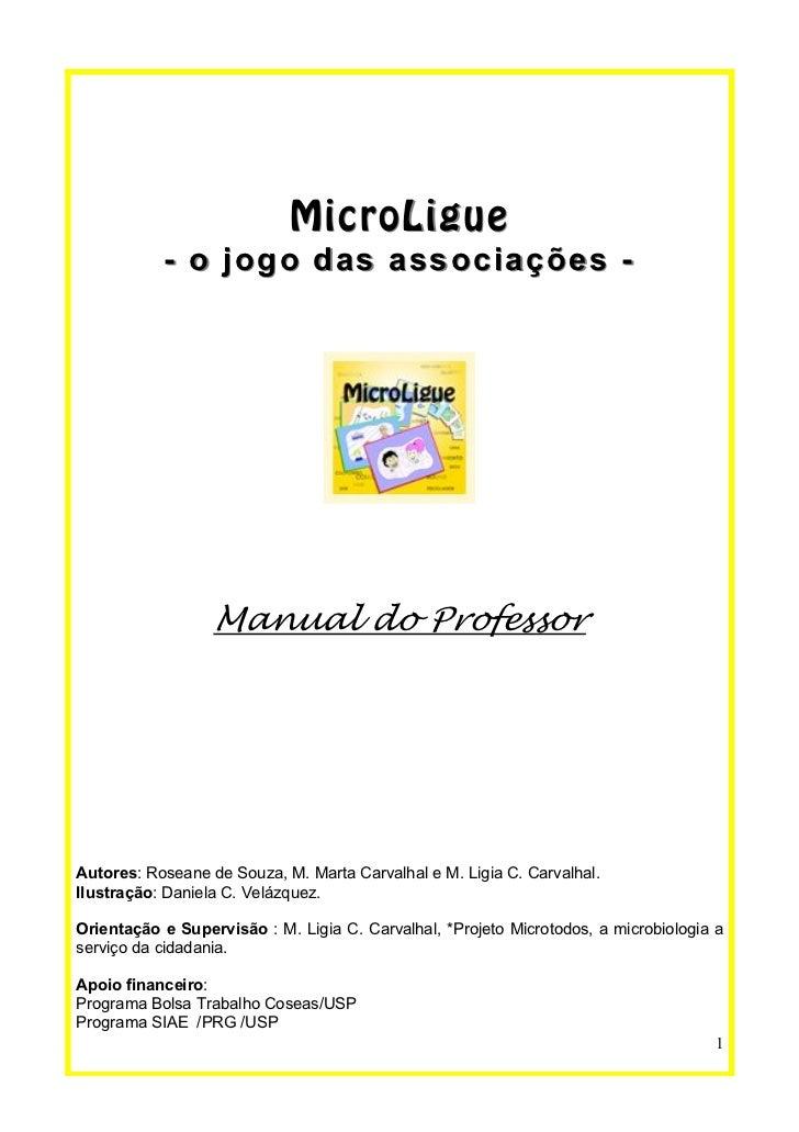 MicroLigue           - o jogo das associações -                  Manual do ProfessorAutores: Roseane de Souza, M. Marta Ca...