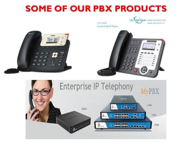 SOME OF OUR PBX PRODUCTS