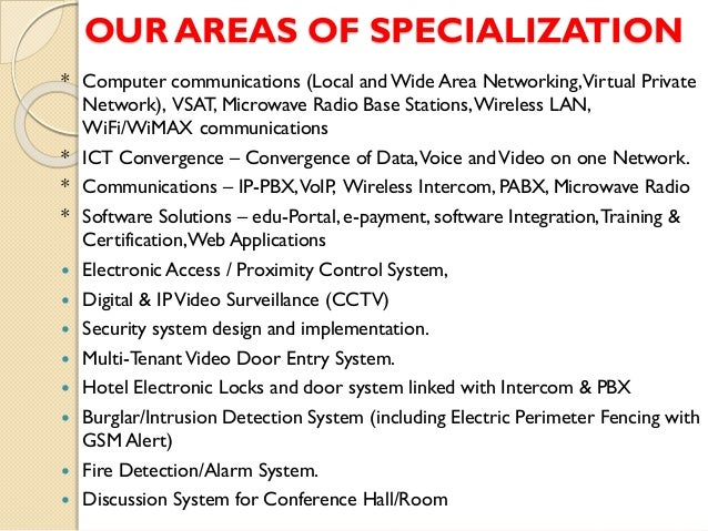 OUR AREAS OF SPECIALIZATION * Computer communications (Local and Wide Area Networking,Virtual Private Network), VSAT, Micr...