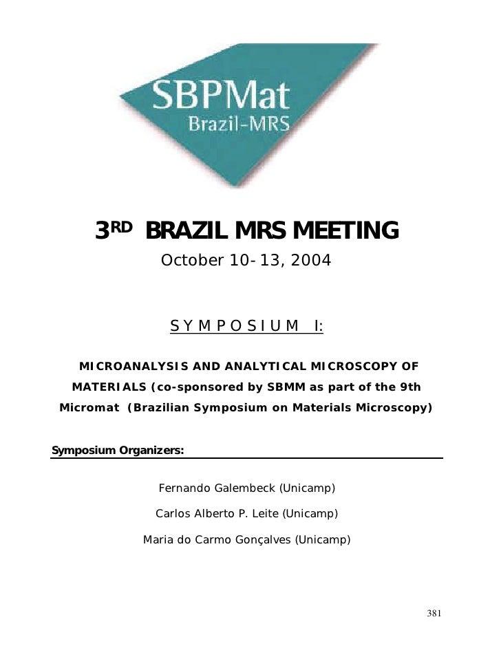 3RD BRAZIL MRS MEETING                 October 10-13, 2004                  S Y M P O S I U M I:    MICROANALYSIS AND ANAL...
