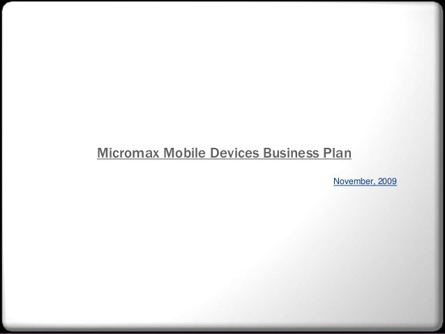 Micromax Mobile Devices Business Plan November, 2009