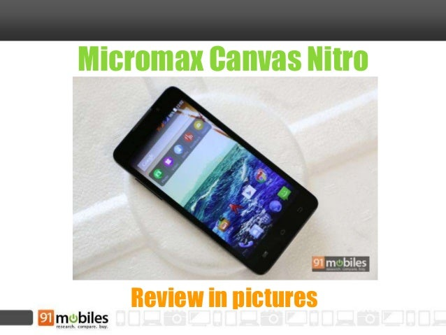 Micromax Canvas Nitro  Review in pictures