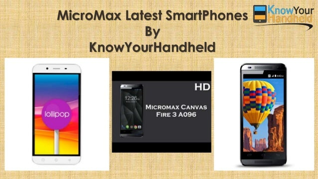 MicroMax Latest SmartPhones By KnowYourHandheld