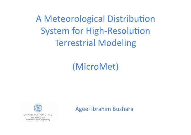 AMeteorologicalDistribu1on  SystemforHigh‐Resolu1on     TerrestrialModeling             (MicroMet)       ...