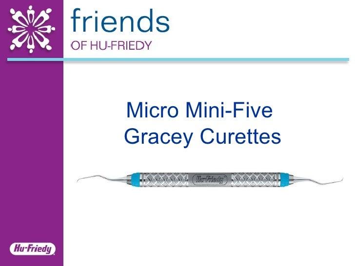 Micro Mini-Five  Gracey Curettes