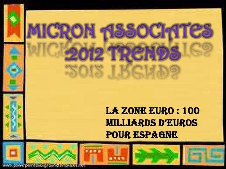 La zone euro : 100milliards d'eurospour Espagne