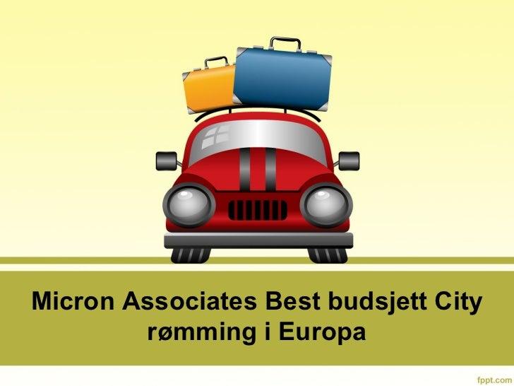 Micron Associates Best budsjett City        rømming i Europa