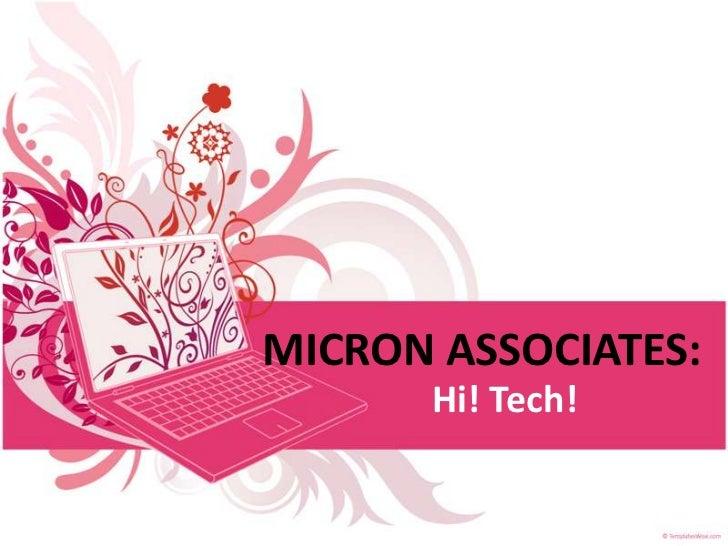 MICRON ASSOCIATES:      Hi! Tech!