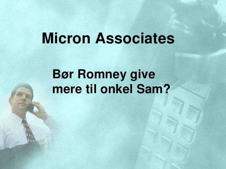 Micron Associates Bør Romney give mere til onkel Sam?