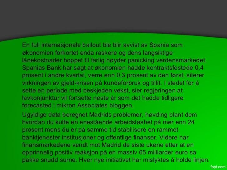 Micron associates debunk spania rebuffs bailout nødvendig Slide 2