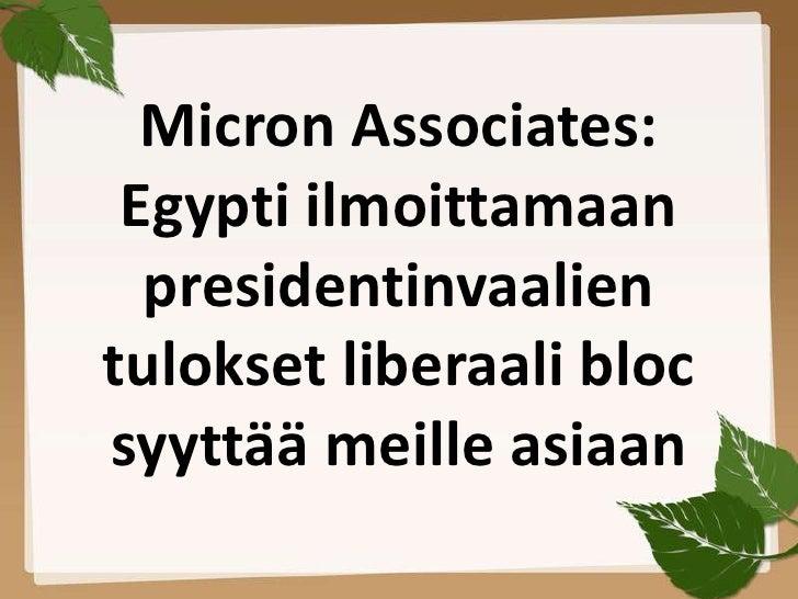 Micron Associates: Egypti ilmoittamaan  presidentinvaalientulokset liberaali blocsyyttää meille asiaan