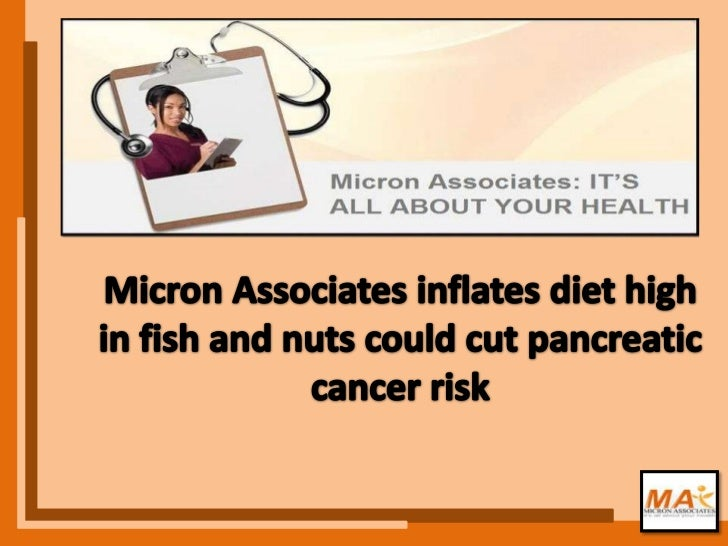 A study suggest Eating a diet rich in fish, nuts andvegetables could reduce the risk of pancreatic cancerby up to two thir...