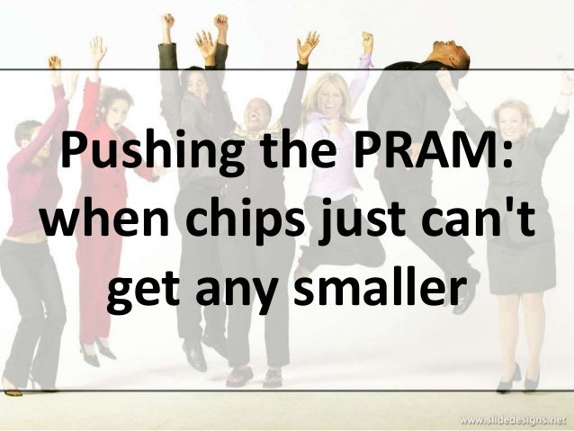 Pushing the PRAM: when chips just can't get any smaller