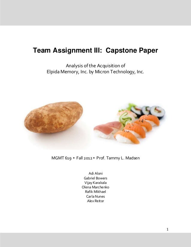Team Assignment III: Capstone Paper           Analysis of the Acquisition of   Elpida Memory, Inc. by Micron Technology, I...