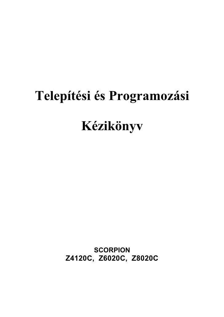 Telepítési és Programozási          Kézikönyv                SCORPION      Z4120C, Z6020C, Z8020C