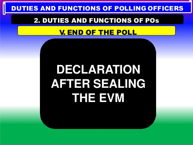 DUTIES AND FUNCTIONS OF POLLING OFFICERS 2. DUTIES AND FUNCTIONS OF POs SEALING OF ELECTION PAPERS Packet No. I Statutory ...